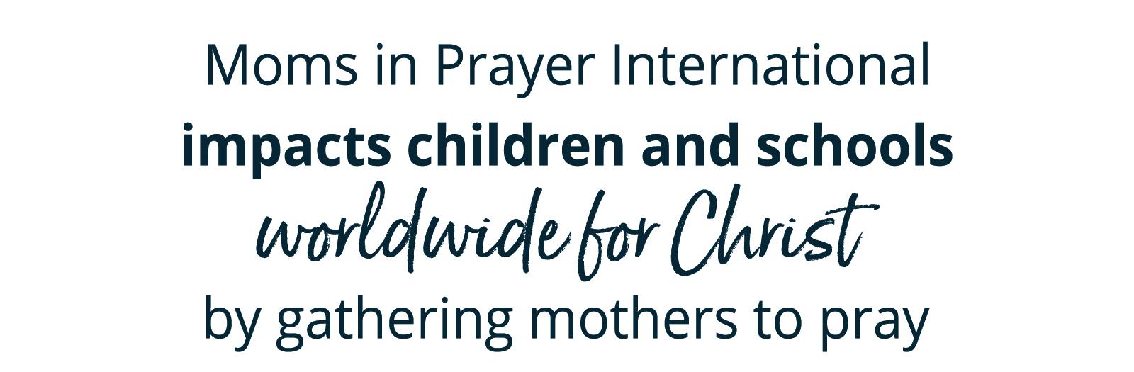 Moms in Prayer impacts children & schools for Christ