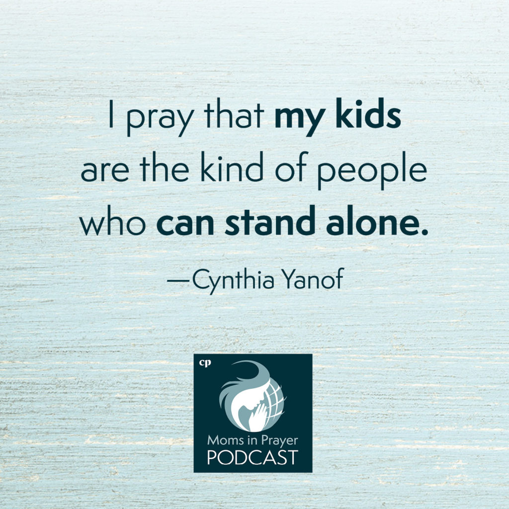 I pray for my kids to stand strong for Christ Moms in Prayer International