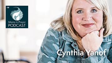 Pardon the Mess Podcast Cynthia Yanof Moms in Prayer International