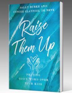 Raise Them Up - Praying God's Word Over Your Kids