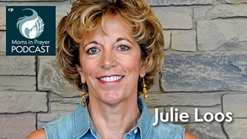Pray for U.S. Colleges & Universities, Julie Loos, Moms in Prayer