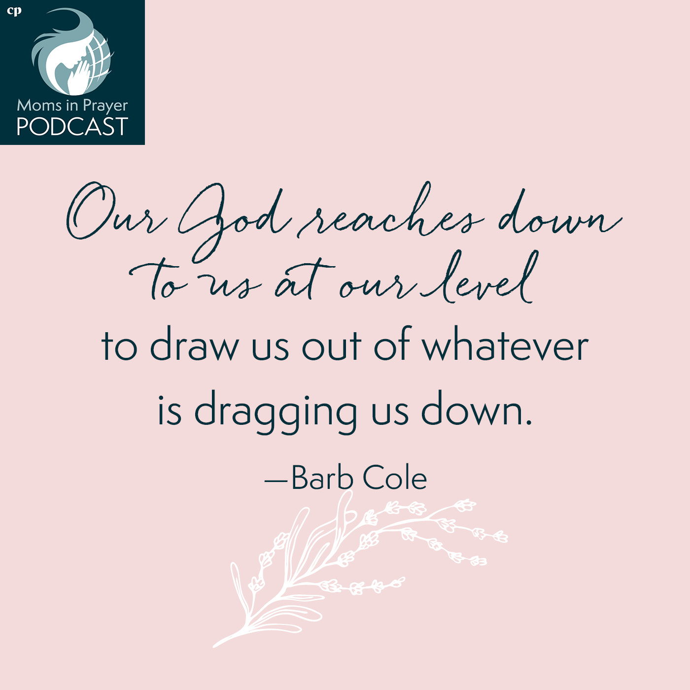 God reaches down and listens to me, Moms in the Bible podcast series