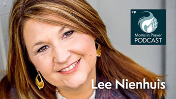 Lee Nienhuis author and speaker Moms in Prayer Podcast