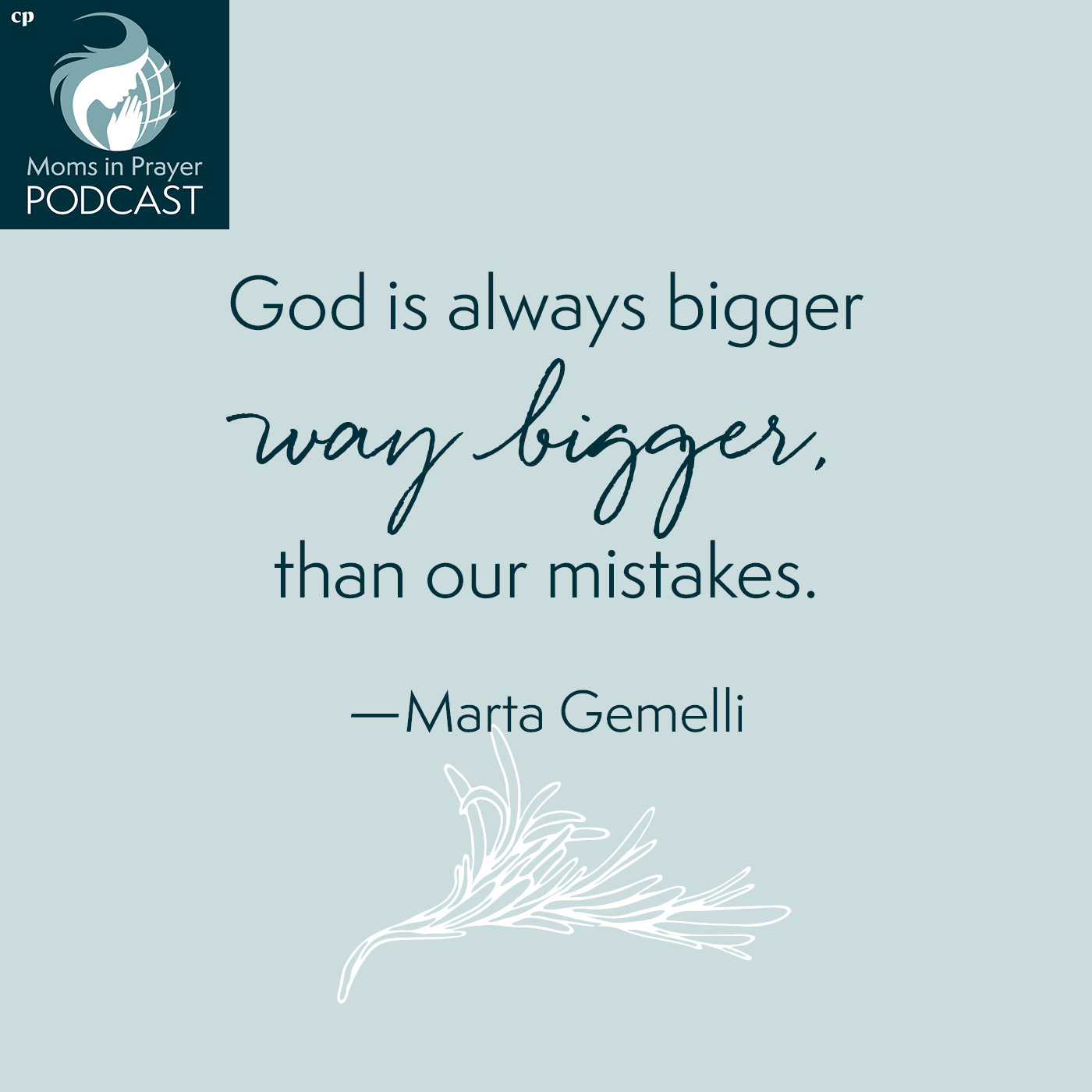 God is way bigger than our mistakes
