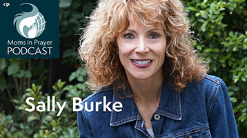 Moms in Prayer Podcast Sally Burke President