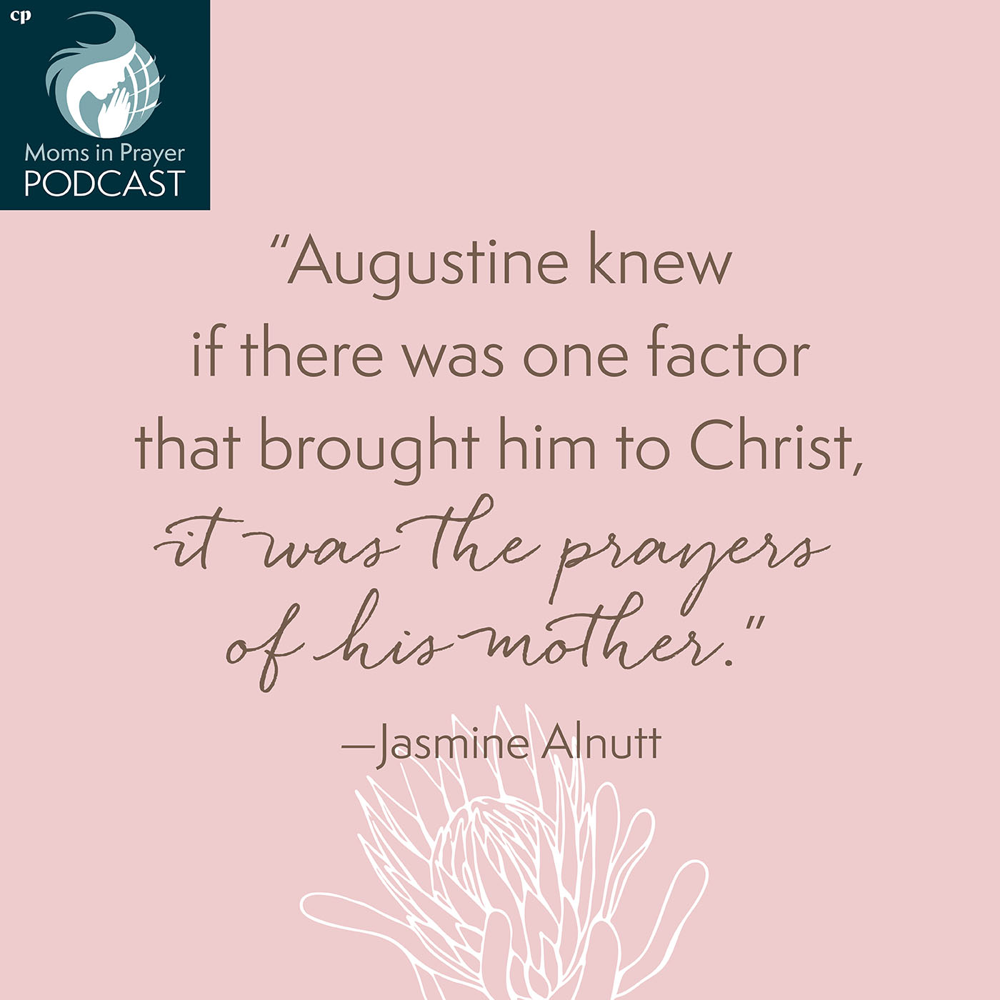 Prayers of his mother brought Augustine to Christ