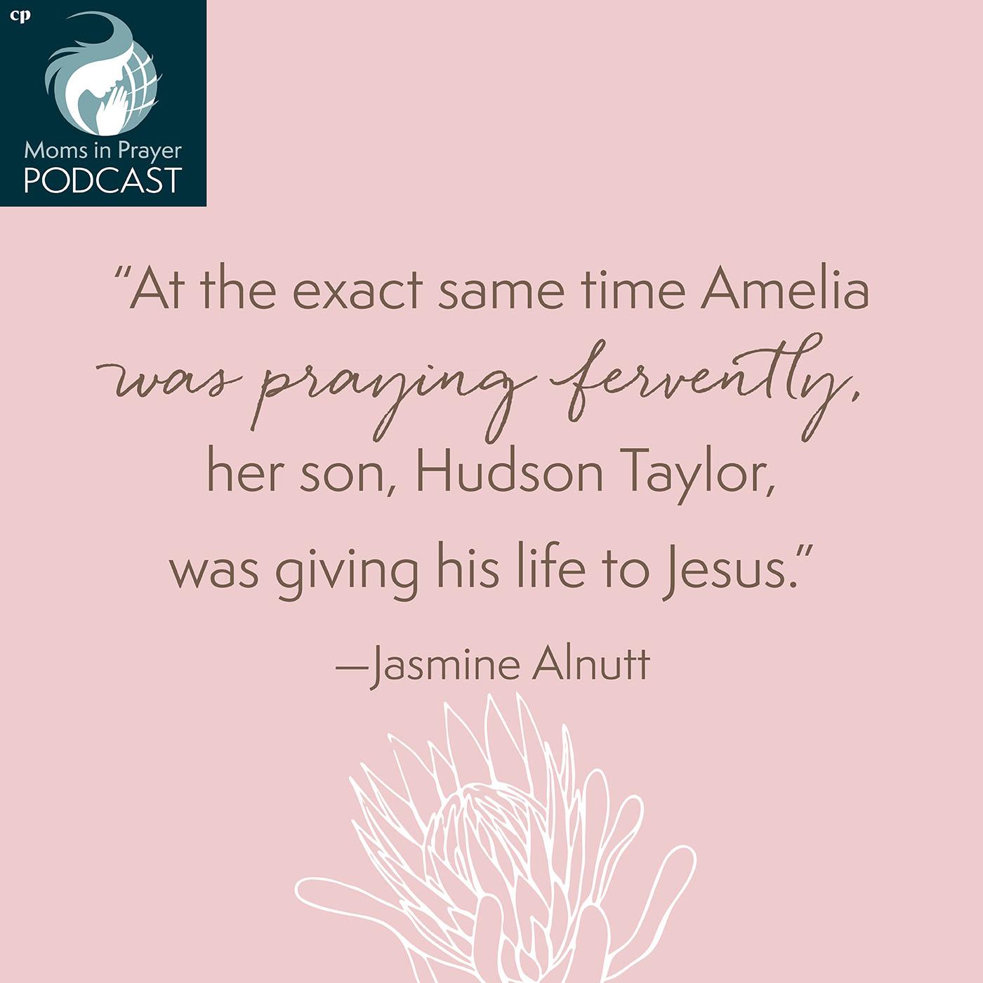 Hudson Taylor's praying mom Amelia