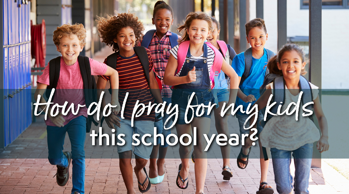 How to pray for kids this school year