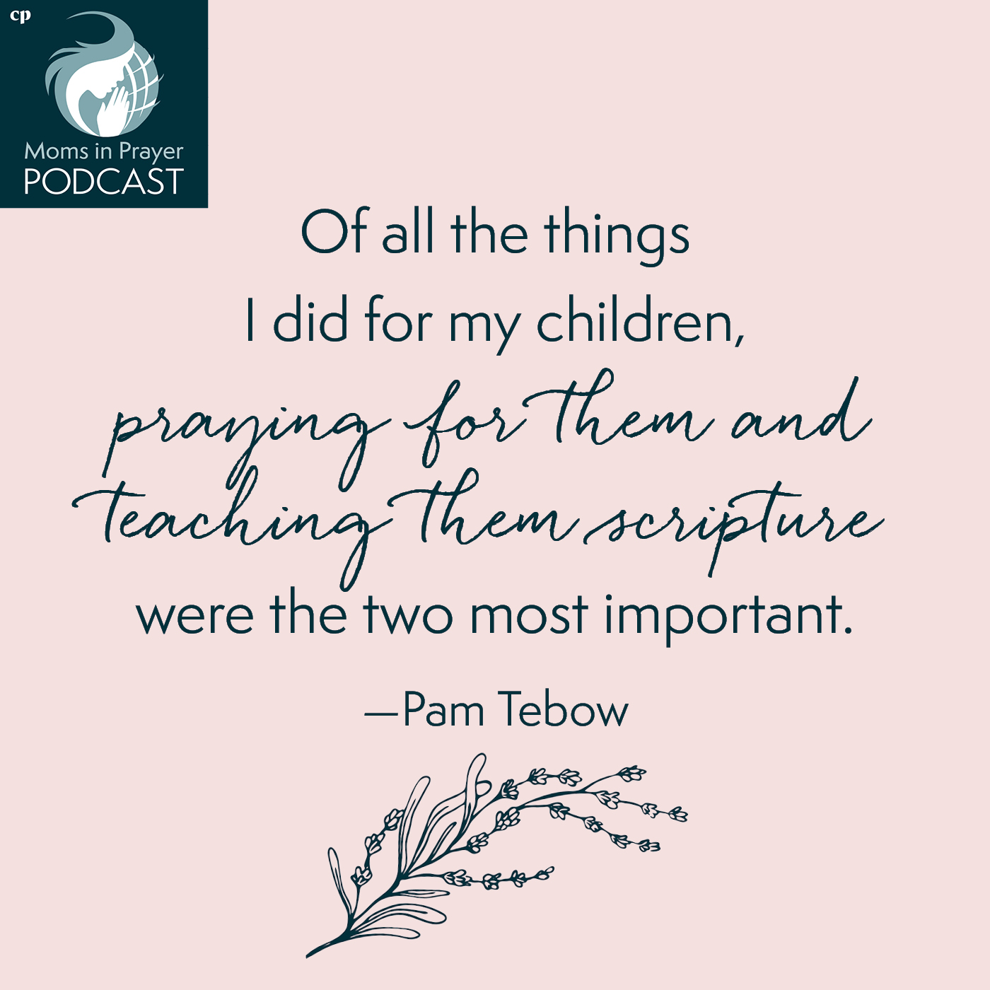 A mom's influence on her children in prayer & teaching God's Word - Pam Tebow